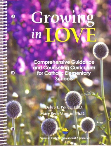 Growing In Love: Comprehensive Guidance And Counseling For Catholic Elementary Schools