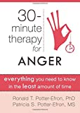 img - for Thirty-Minute Therapy for Anger: Everything You Need To Know in the Least Amount of Time (The New Harbinger Thirty-Minute Therapy Series) book / textbook / text book