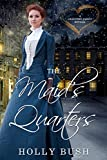 The Maid's Quarters: A Novella: Prairie Romance (Crawford Family Book 3)