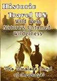 echange, troc Historic Travel Us: Wild West Nature's Untamed [Import USA Zone 1]