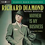Richard Diamond: Mayhem is My Business | Richard Diamond