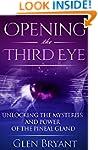 Opening the Third Eye: Unlocking the...