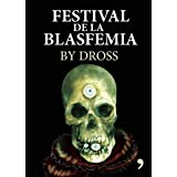 Festival de la blasfemia (Spanish Edition)