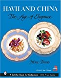 img - for By Nora Travis Haviland China: The Age of Elegance (Schiffer Book for Collectors) (3 Revised) book / textbook / text book