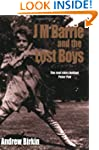 J.M.Barrie and the Lost Boys: The Rea...