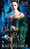 Blood of the Rose: The Tudor Vampire Chronicles