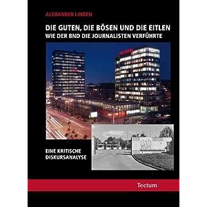 eBook Cover für  Die Guten die B xF6 sen und die Eitlen Wie der BND die Journalisten verf xFC hrte