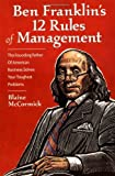 img - for By Blaine McCormick Ben Franklin's 12 Rules of Management: The Founding Father Of American Business Solves Your Toughest (1st Edition) book / textbook / text book