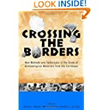 Crossing the Borders: New Methods and Techniques in the Study of Archaeology Materials from the Caribbean (Caribbean...