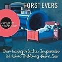 Der kategorische Imperativ ist keine Stellung beim Sex Hörbuch von Horst Evers Gesprochen von: Horst Evers
