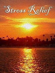 Stress Relief - Relaxation, Meditation, Spiritual Healing, and Sleep