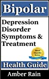 Bipolar-Depression Disorder Symptoms and Treatment (Mood Disorders)
