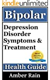 Bipolar-Depression Disorder Symptoms and Treatment (Mood Disorders, Depression Signs, Anxiety Symptoms Book 1)