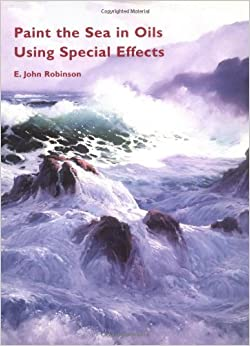 Paint The Sea In Oils Using Special Effects Robinson