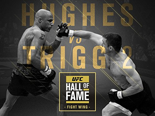 UFC Hall of Fame: Hughes vs. Trigg 2