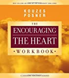 img - for Encouraging The Heart Workbook (Leadership Challenge: Kouzes/Posner) book / textbook / text book