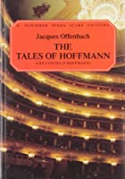 Les Contes D'Hoffmann: The Tales of Hoffmann : Opera in Three Acts : Prologe and Epilogue