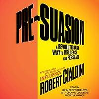 Pre-Suasion: Channeling Attention for Change Hörbuch von Robert Cialdini Gesprochen von: John Bedford Lloyd