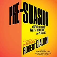 Pre-Suasion: Channeling Attention for Change | Livre audio Auteur(s) : Robert Cialdini Narrateur(s) : John Bedford Lloyd