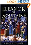Eleanor of Aquitaine: Queen of France...
