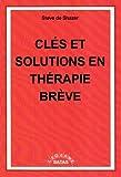 Cles et Solutions en Thérapie Breve (French Edition) (2872930450) by Shazer, Steve de