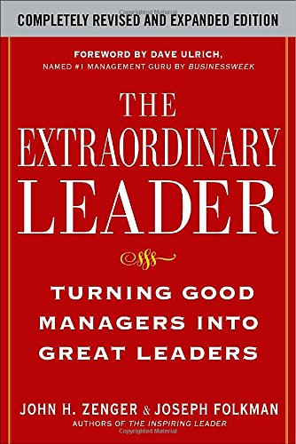 The Extraordinary Leader:  Turning Good Managers into...
