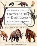 img - for The Simon & Schuster Encyclopedia of Dinosaurs and Prehistoric Creatures: A Visual Who's Who of Prehistoric Life book / textbook / text book