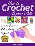 Read How to Crochet: Beginner's Guide on-line