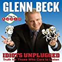Idiots Unplugged  by Glenn Beck