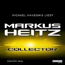 Collector Hörbuch von Markus Heitz Gesprochen von: Michael Hansonis