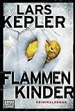 'Flammenkinder: Kriminalroman. Joona Linna, Bd. 3' von Lars Kepler