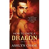 How to Date a Dragon ~ Ashlyn Chase