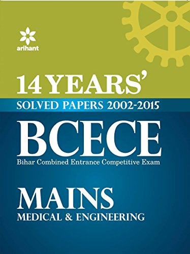 14 Years' Solved Papers 2002-2015 BCECE Mains Medical & Engineering Entrance Exam