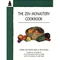 The Zen Monastery Cookbook: Stories and Recipes from a Zen Kitchen