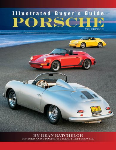 Randy Leffingwell  Dean Batchelor - Illustrated Buyer's Guide Porsche: 5th edition