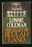The Legacy of Beulah Land (0385154593) by Lonnie Coleman