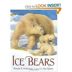 Ice Bears Brenda Z. Guiberson and Ilya Spirin