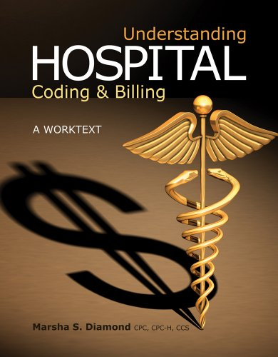 Understanding Hospital Coding and Billing: A Worktext, 2nd Edition