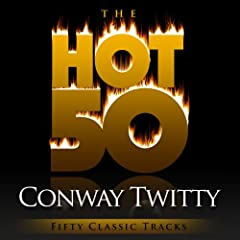The Hot 50 - Conway Twitty (Fifty Classic Tracks)