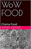WoW FOOD: Chaina Food