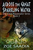 Across the Great Sparkling Water (The Peacemaker Trilogy, book 2)