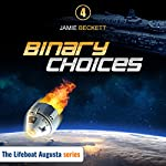 Binary Choices: The Lifeboat Augusta Series, Book 4 | Jamie Beckett