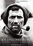 Tom Crean - An Unsung Hero: Antarctic Survivor: Tom Crean - Antarctic Survivor