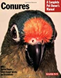 img - for Conures (Barron's Complete Pet Owner's Manuals) book / textbook / text book