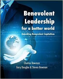 Benevolent Leadership For A Better World