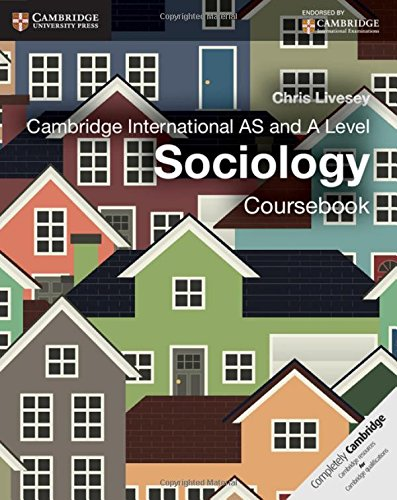 Cambridge International AS and A Level Sociology Coursebook (Cambridge International Examinations)