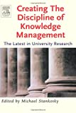 echange, troc Michael Stankosky - Creating The Discipline Of Knowledge Management: The Latest In University Research