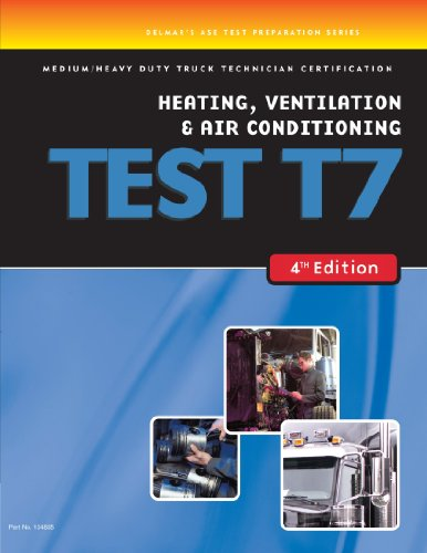 ASE Test Preparation Medium/Heavy Duty Truck Series Test T7: Heating, Ventilation, and Air Conditioning (ASE Test Prep for Medium/Heavy Duty Truck: Heating Vent Air Test T7)