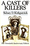 A Cast Of Killers: The Twentieth Anniversary Edition by Kirkpatrick, Sidney D. (2007) Paperback
