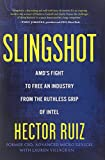 img - for Slingshot: AMD's Fight to Free an Industry from the Ruthless Grip of Intel book / textbook / text book
